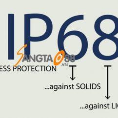 tiêu chuẩn ip67 và ip68 là gì?